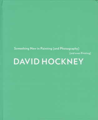 Cover of David Hockney. Something New in Painting (and Photography) [and even Printing]