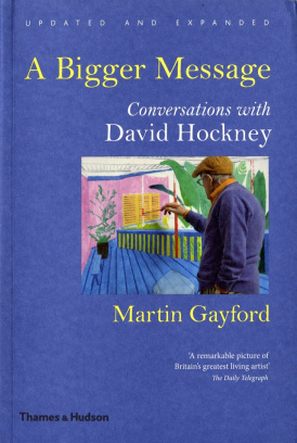 Cover of A Bigger Message: Conversations with David Hockney